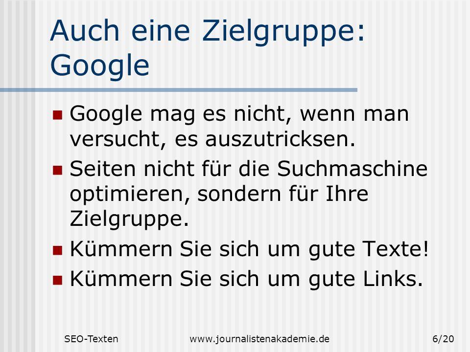 Auch eine Zielgruppe: Google