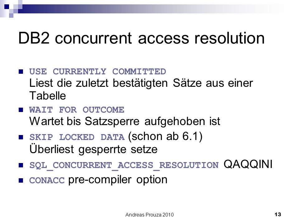 DB2 concurrent access resolution
