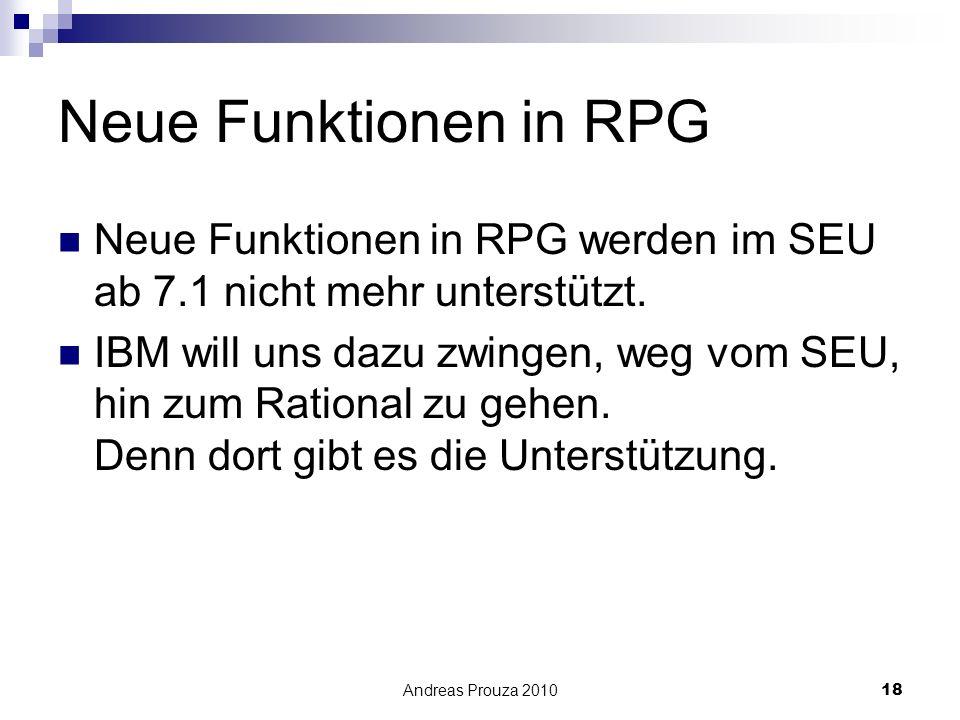 Neue Funktionen in RPG Neue Funktionen in RPG werden im SEU ab 7.1 nicht mehr unterstützt.