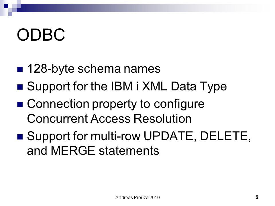 ODBC 128-byte schema names Support for the IBM i XML Data Type