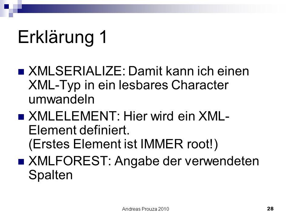 Erklärung 1 XMLSERIALIZE: Damit kann ich einen XML-Typ in ein lesbares Character umwandeln.