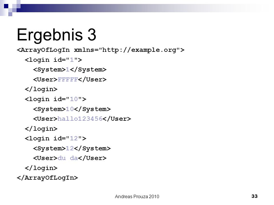 Ergebnis 3 <ArrayOfLogIn xmlns= http://example.org >