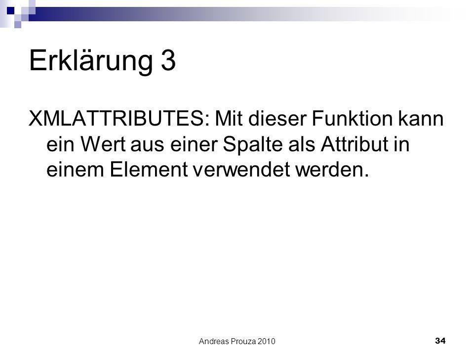 Erklärung 3 XMLATTRIBUTES: Mit dieser Funktion kann ein Wert aus einer Spalte als Attribut in einem Element verwendet werden.