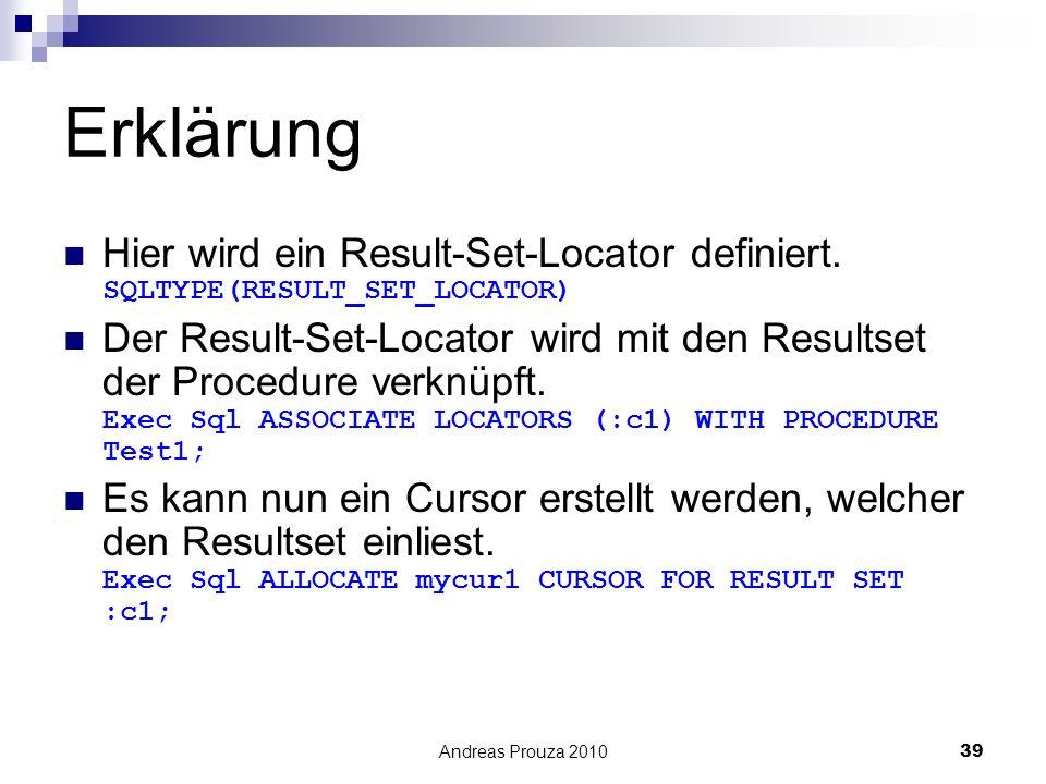 Erklärung Hier wird ein Result-Set-Locator definiert. SQLTYPE(RESULT_SET_LOCATOR)