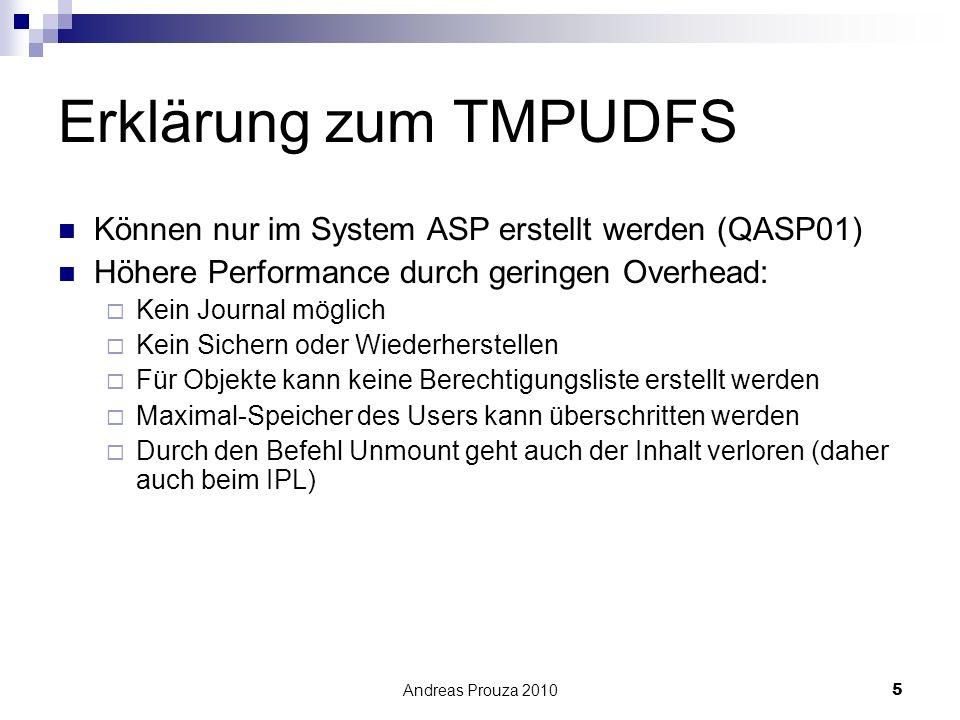 Erklärung zum TMPUDFS Können nur im System ASP erstellt werden (QASP01) Höhere Performance durch geringen Overhead: