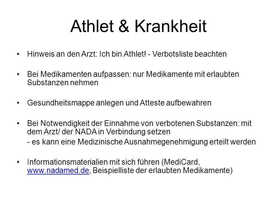 Athlet & Krankheit Hinweis an den Arzt: Ich bin Athlet! - Verbotsliste beachten.