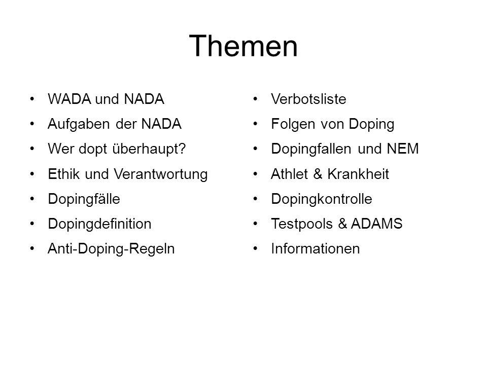Themen WADA und NADA Aufgaben der NADA Wer dopt überhaupt