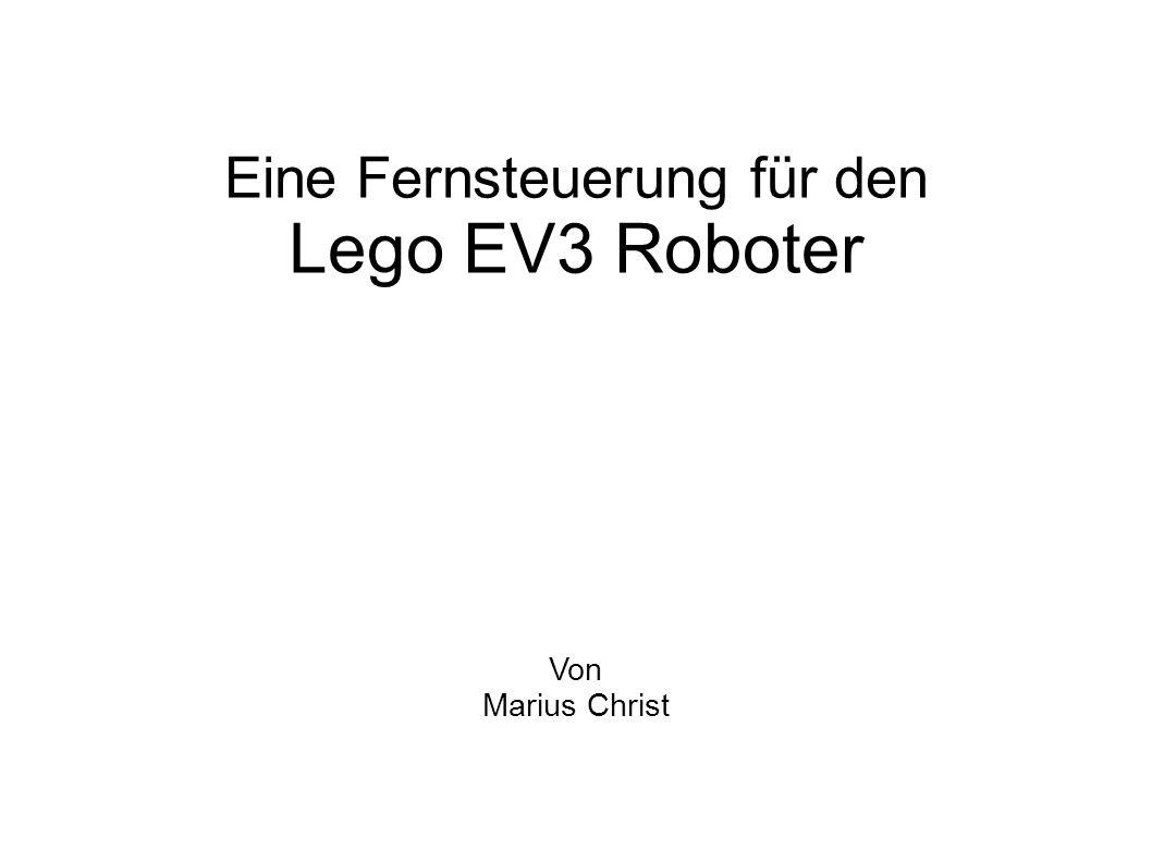 Eine Fernsteuerung für den Lego EV3 Roboter