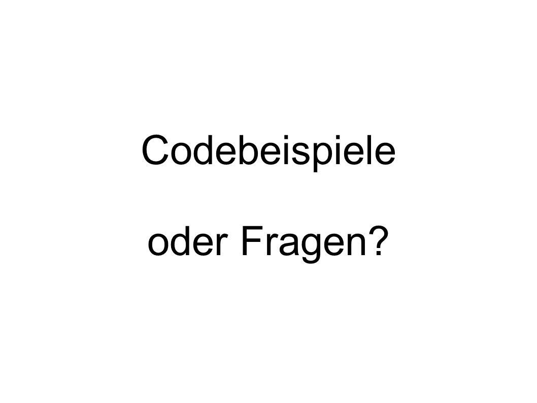 Codebeispiele oder Fragen