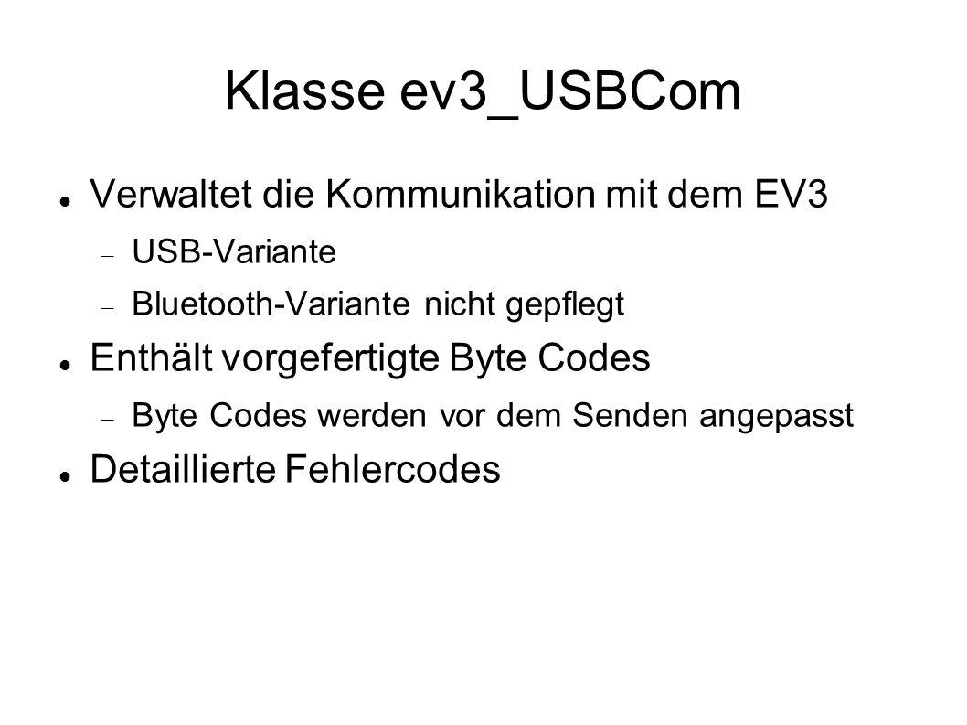 Klasse ev3_USBCom Verwaltet die Kommunikation mit dem EV3