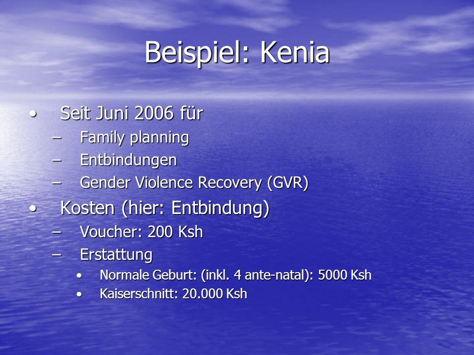 Beispiel: Kenia Seit Juni 2006 für Kosten (hier: Entbindung)