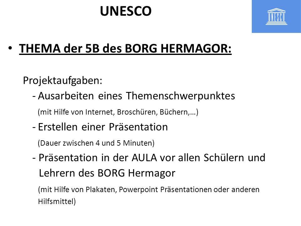 UNESCO THEMA der 5B des BORG HERMAGOR: Projektaufgaben: