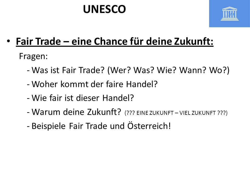 UNESCO Fair Trade – eine Chance für deine Zukunft: Fragen:
