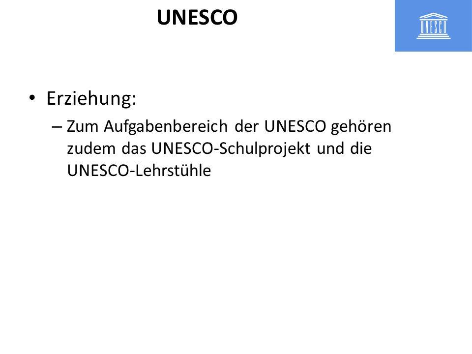 UNESCO Erziehung: Zum Aufgabenbereich der UNESCO gehören zudem das UNESCO-Schulprojekt und die UNESCO-Lehrstühle.