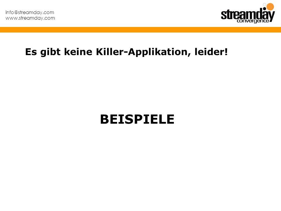 Es gibt keine Killer-Applikation, leider!