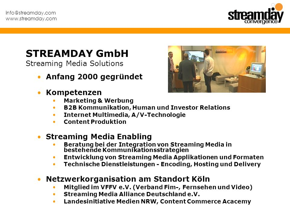 STREAMDAY GmbH Streaming Media Solutions Anfang 2000 gegründet