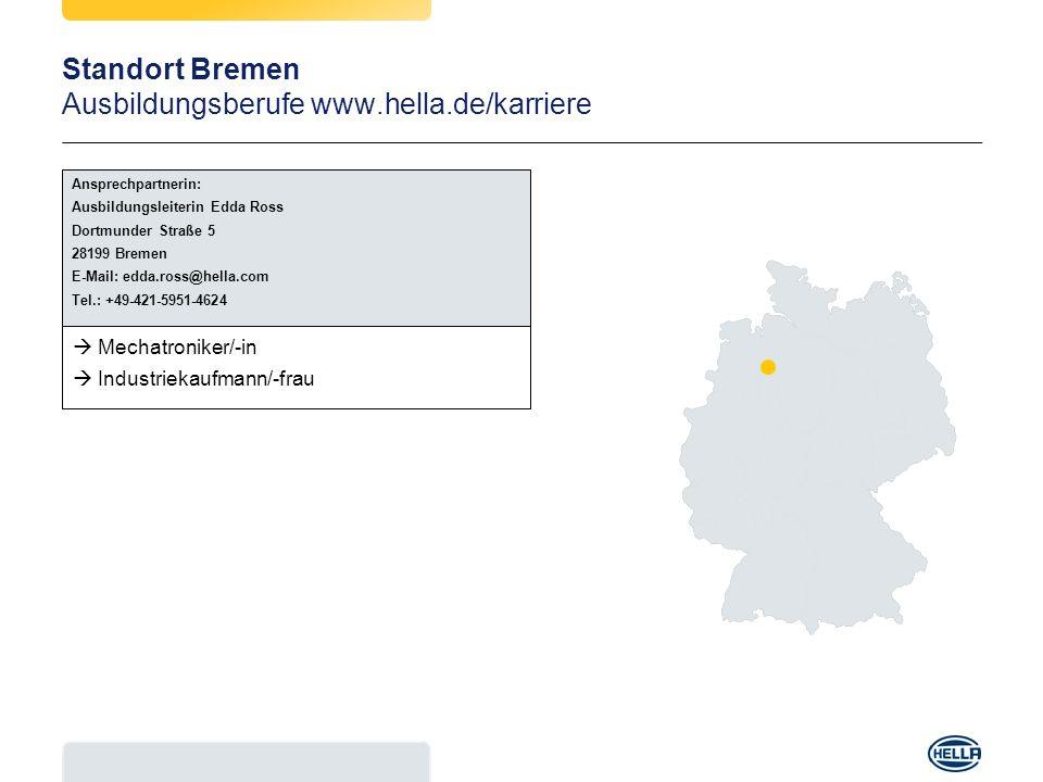 Standort Bremen Ausbildungsberufe www.hella.de/karriere