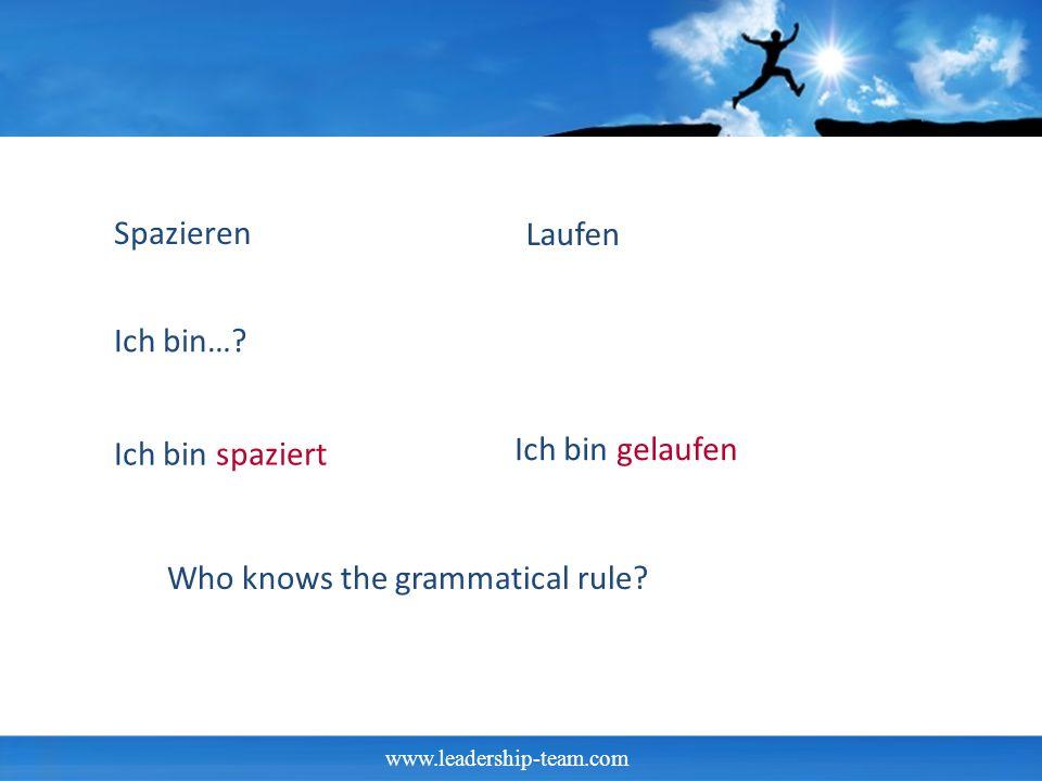 Spazieren Laufen Ich bin… Ich bin spaziert Ich bin gelaufen Who knows the grammatical rule