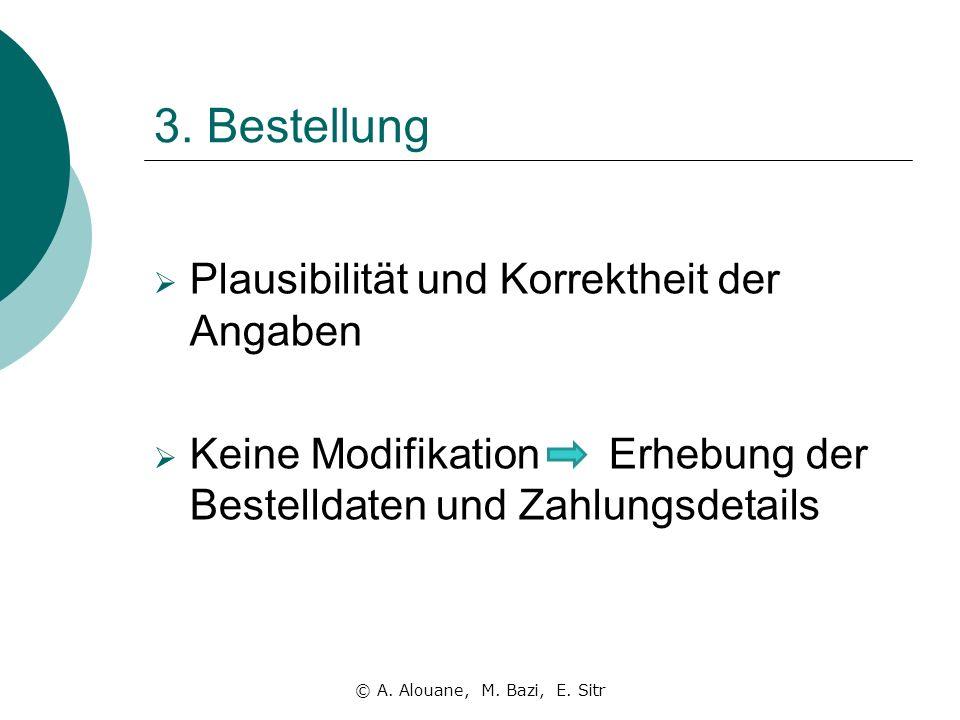 3. Bestellung Plausibilität und Korrektheit der Angaben