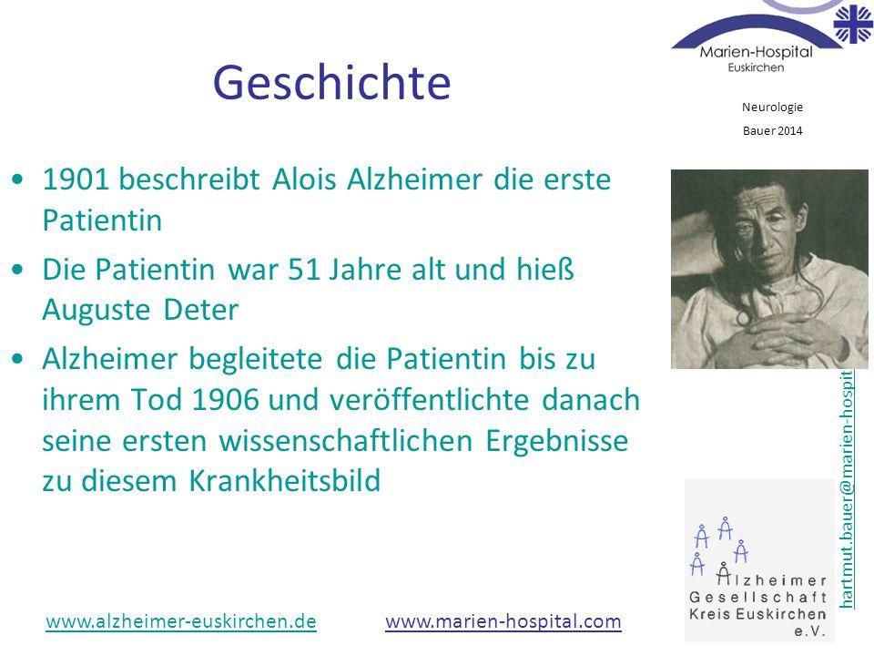 Geschichte 1901 beschreibt Alois Alzheimer die erste Patientin