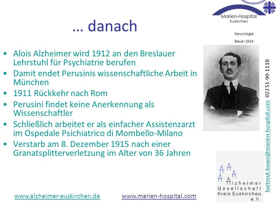 … danach Alois Alzheimer wird 1912 an den Breslauer Lehrstuhl für Psychiatrie berufen. Damit endet Perusinis wissenschaftliche Arbeit in München.