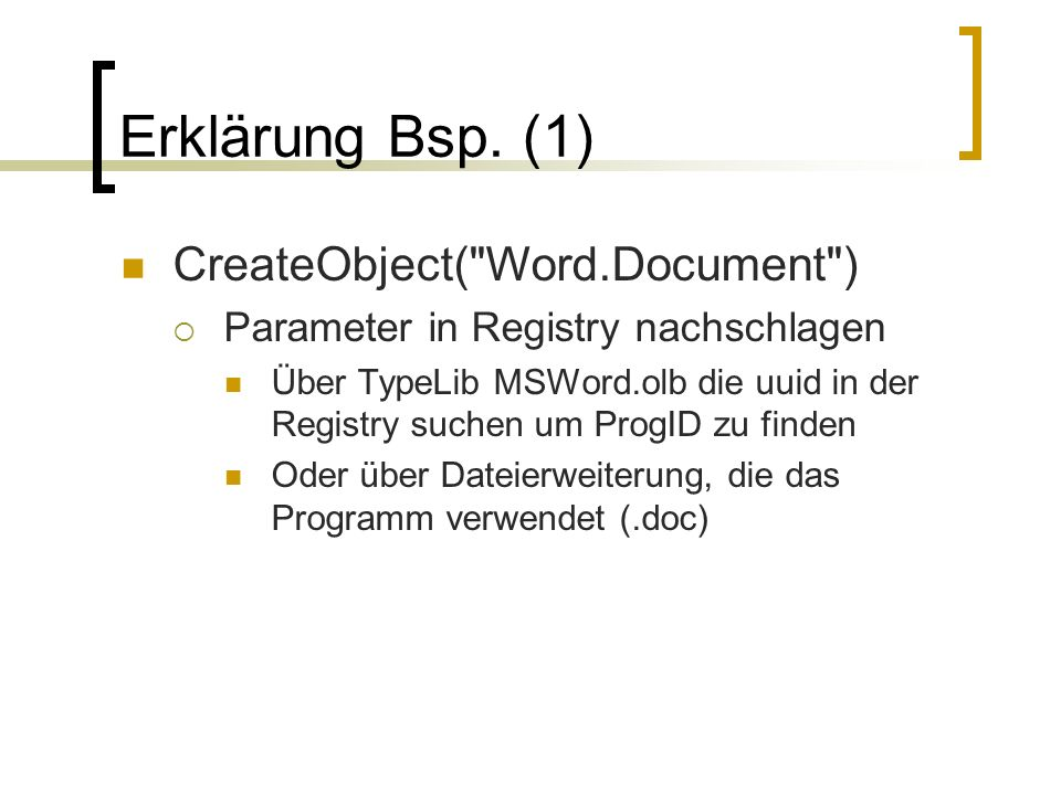 Erklärung Bsp. (1) CreateObject( Word.Document )