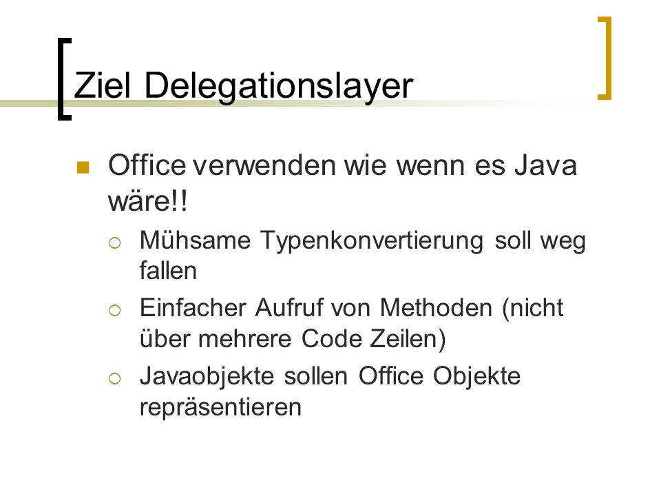 Ziel Delegationslayer