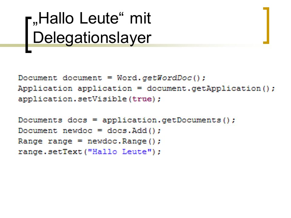 """Hallo Leute mit Delegationslayer"