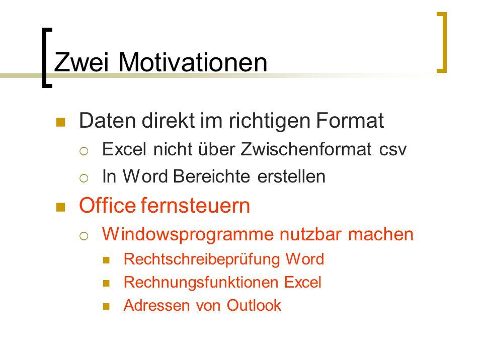 Zwei Motivationen Daten direkt im richtigen Format Office fernsteuern