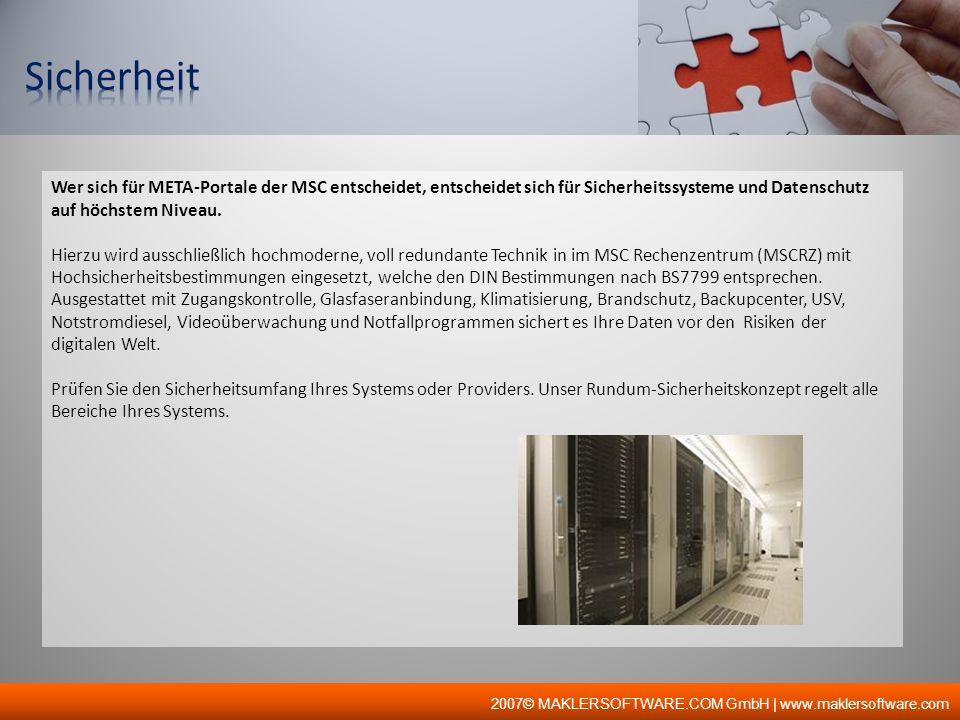 Sicherheit Wer sich für META-Portale der MSC entscheidet, entscheidet sich für Sicherheitssysteme und Datenschutz auf höchstem Niveau.