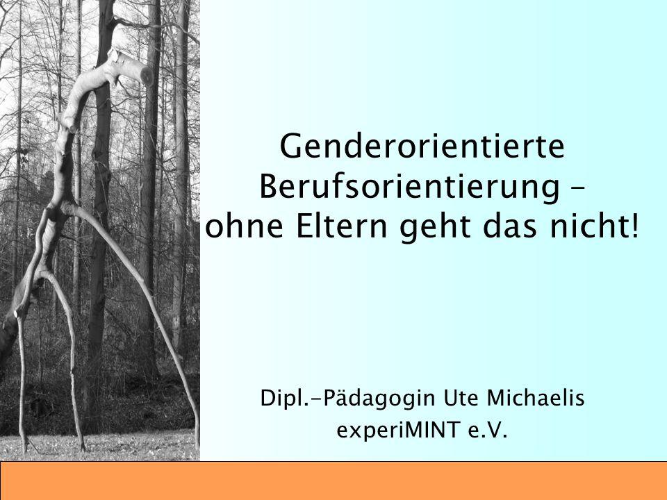 Genderorientierte Berufsorientierung – ohne Eltern geht das nicht!