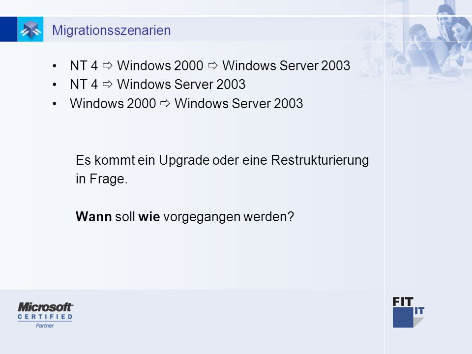 NT 4  Windows 2000  Windows Server 2003 NT 4  Windows Server 2003