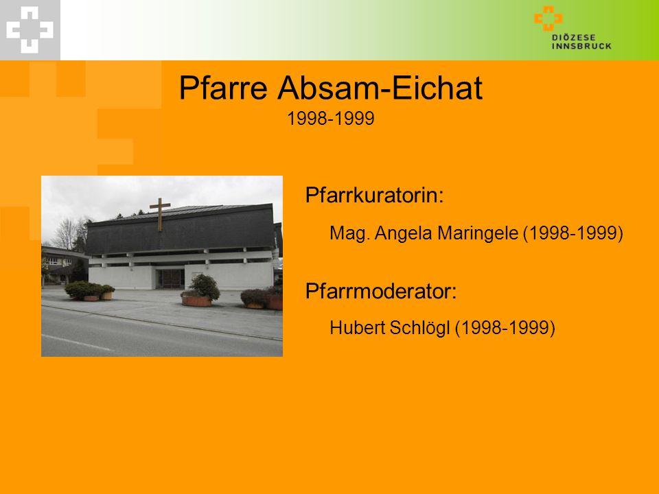 Pfarre Absam-Eichat 1998-1999 Mag. Angela Maringele (1998-1999)