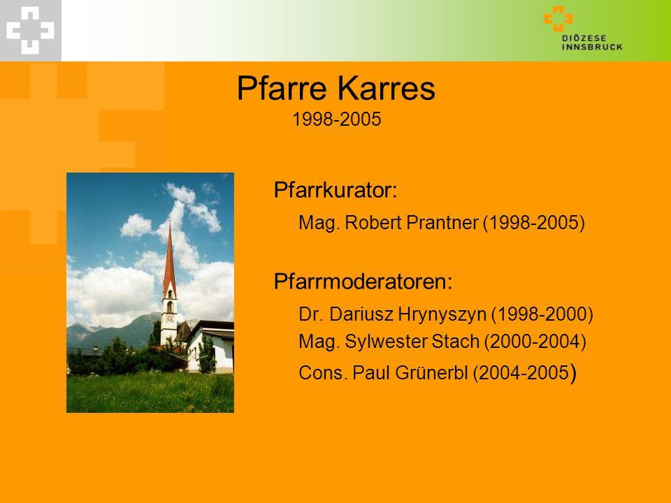 Pfarre Karres 1998-2005 Pfarrkurator: Mag. Robert Prantner (1998-2005)
