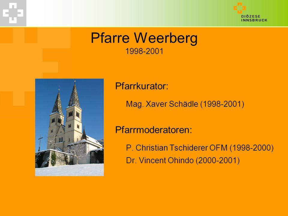 Pfarre Weerberg 1998-2001 Mag. Xaver Schädle (1998-2001)