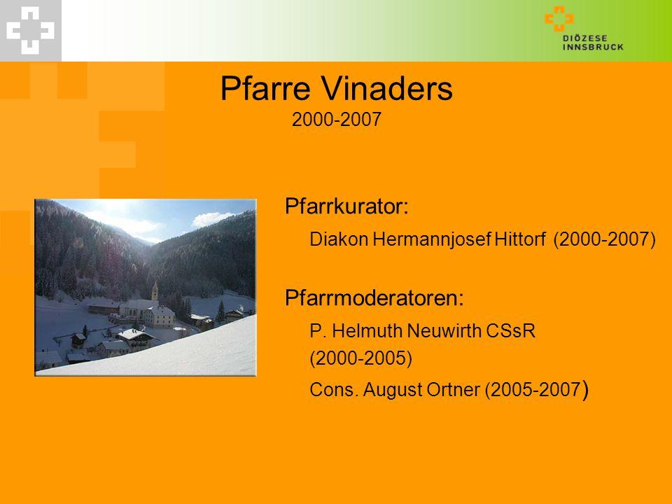 Pfarre Vinaders 2000-2007 Pfarrkurator: