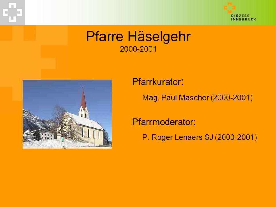 Pfarre Häselgehr 2000-2001 Mag. Paul Mascher (2000-2001)