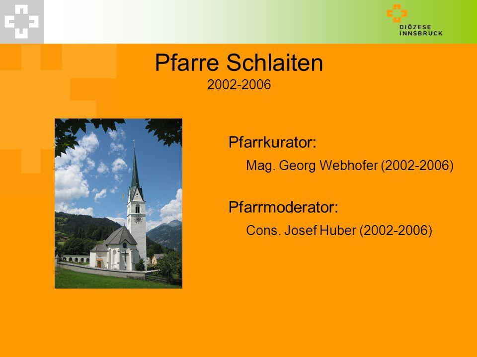 Pfarre Schlaiten 2002-2006 Pfarrkurator: