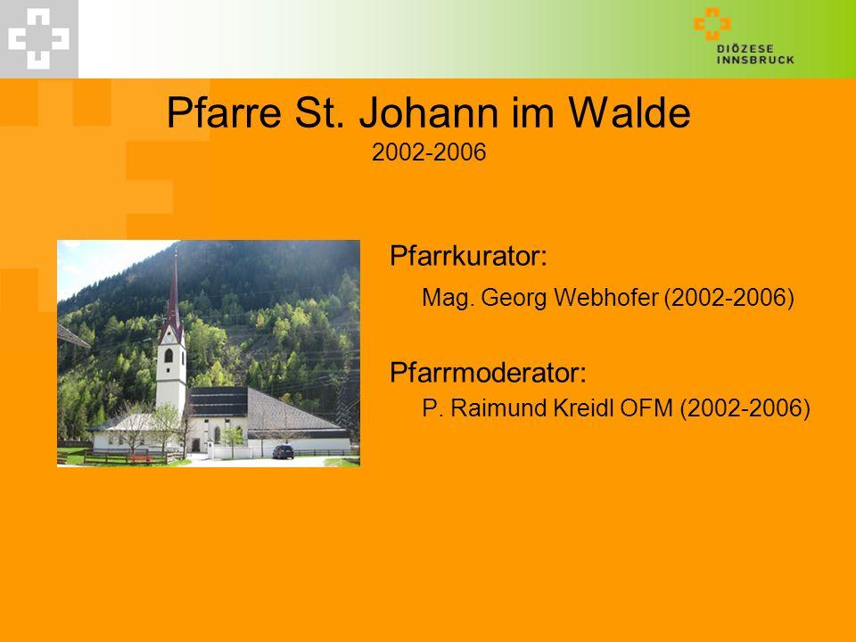Pfarre St. Johann im Walde 2002-2006