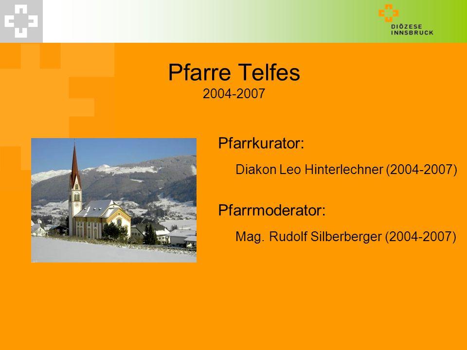 Pfarre Telfes 2004-2007 Diakon Leo Hinterlechner (2004-2007)