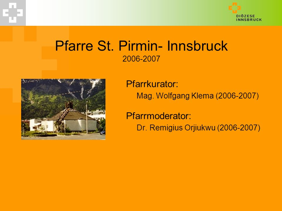 Pfarre St. Pirmin- Innsbruck 2006-2007