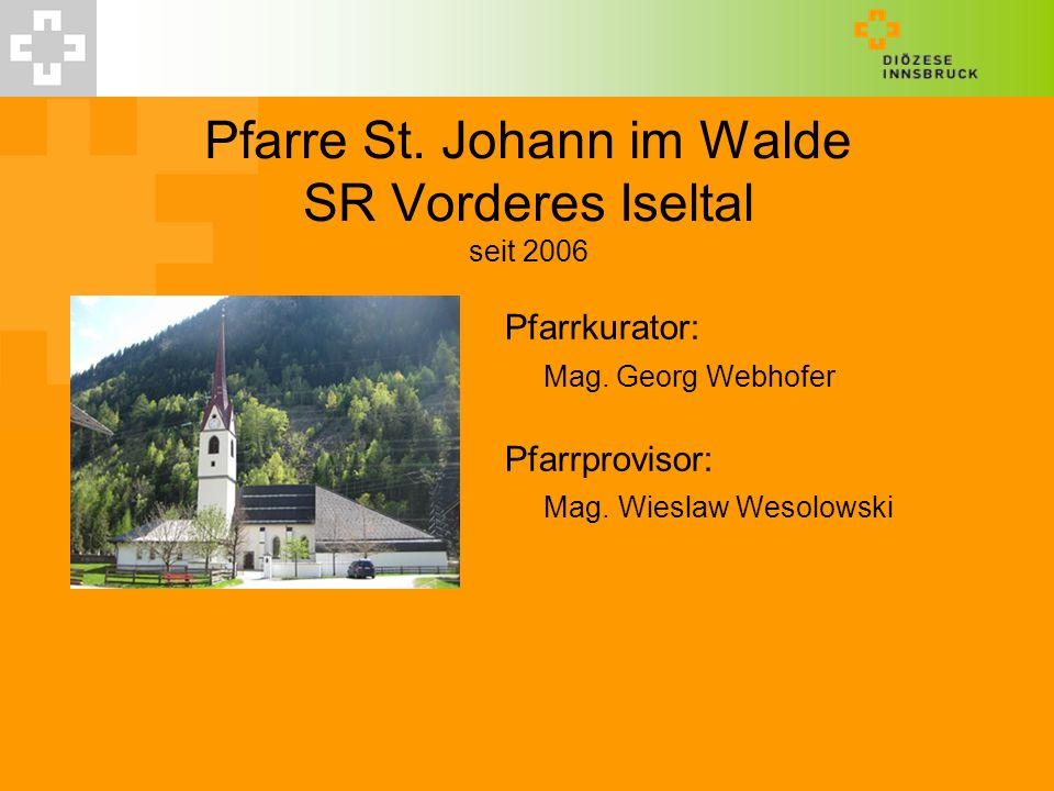 Pfarre St. Johann im Walde SR Vorderes Iseltal seit 2006