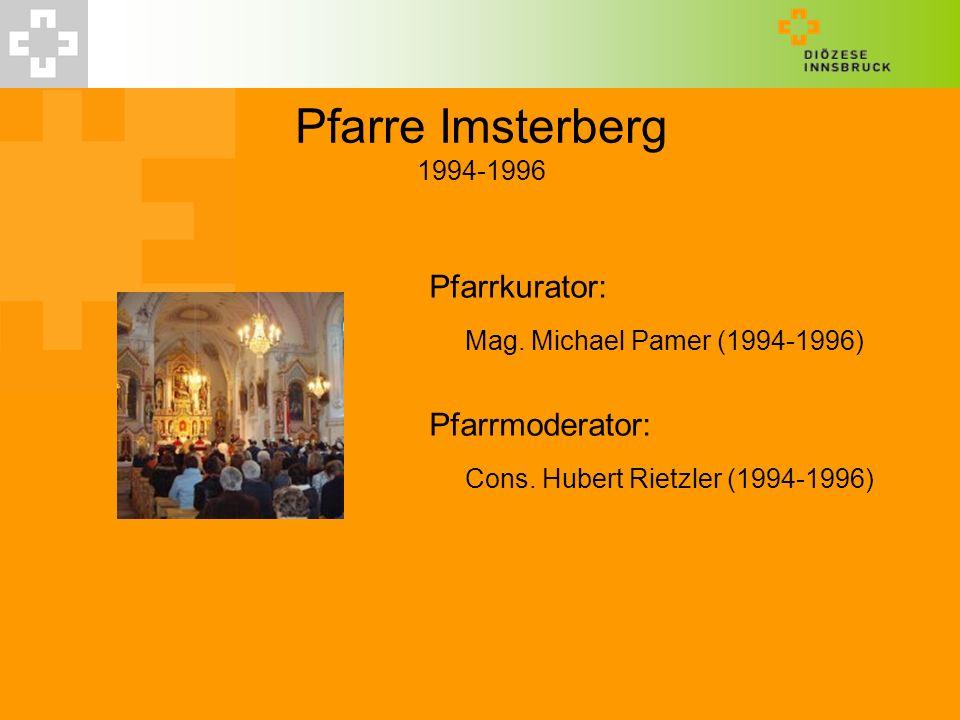 Pfarre Imsterberg 1994-1996 Mag. Michael Pamer (1994-1996)
