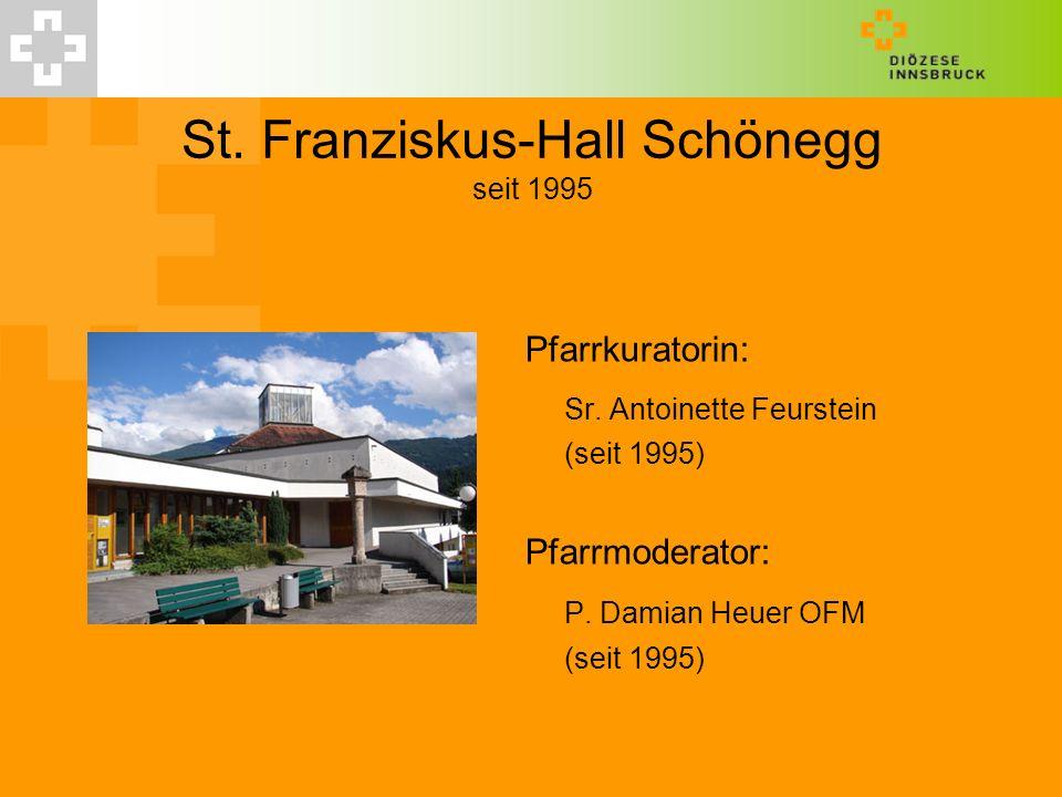 St. Franziskus-Hall Schönegg seit 1995