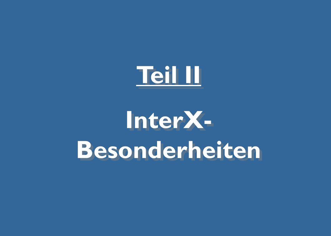 InterX- Besonderheiten