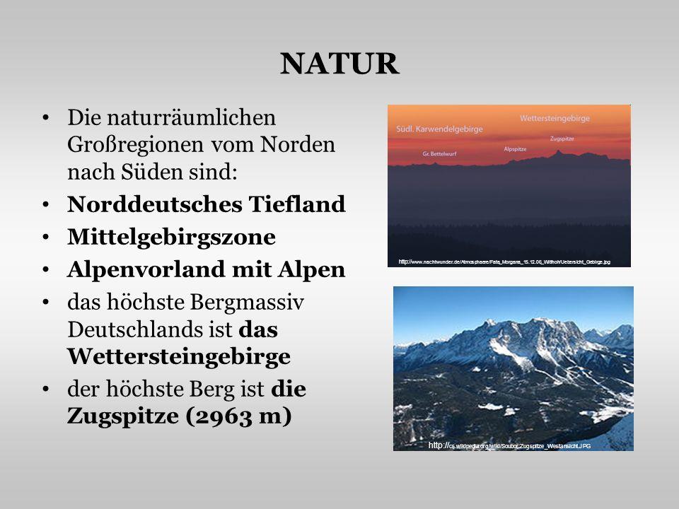 NATUR Die naturräumlichen Großregionen vom Norden nach Süden sind: