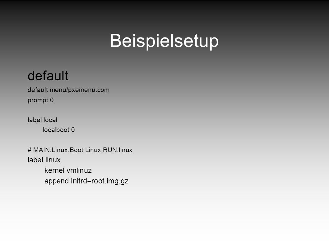 Beispielsetup default label linux kernel vmlinuz