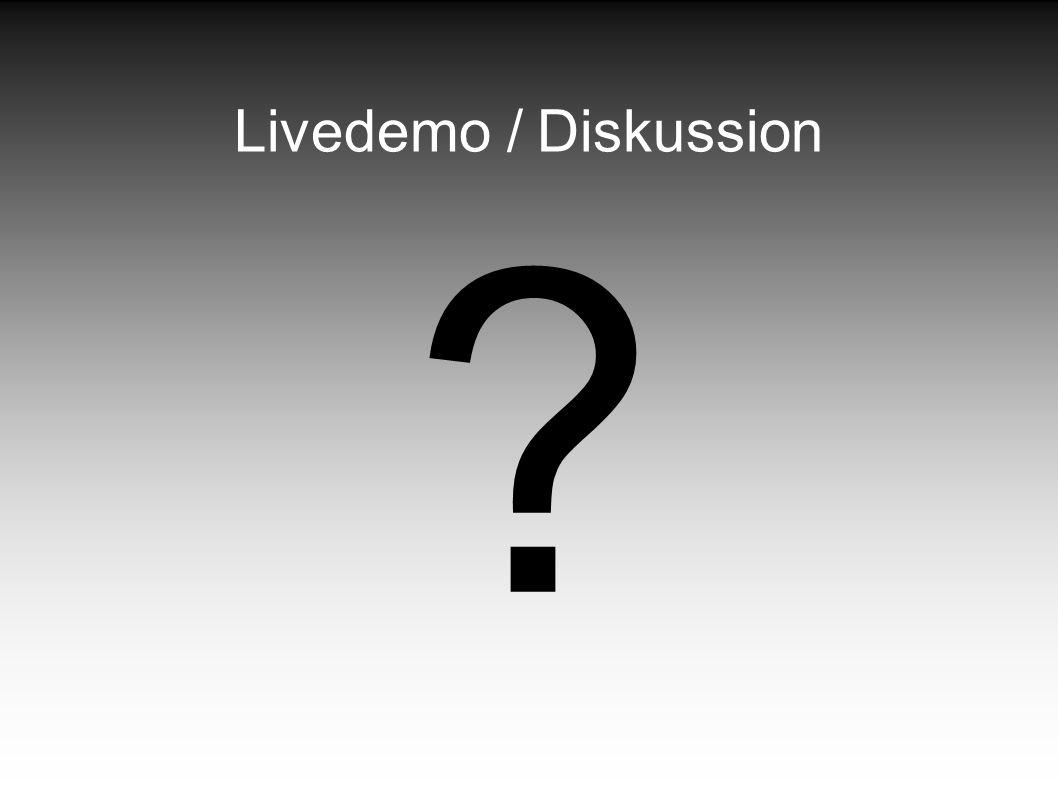 Livedemo / Diskussion