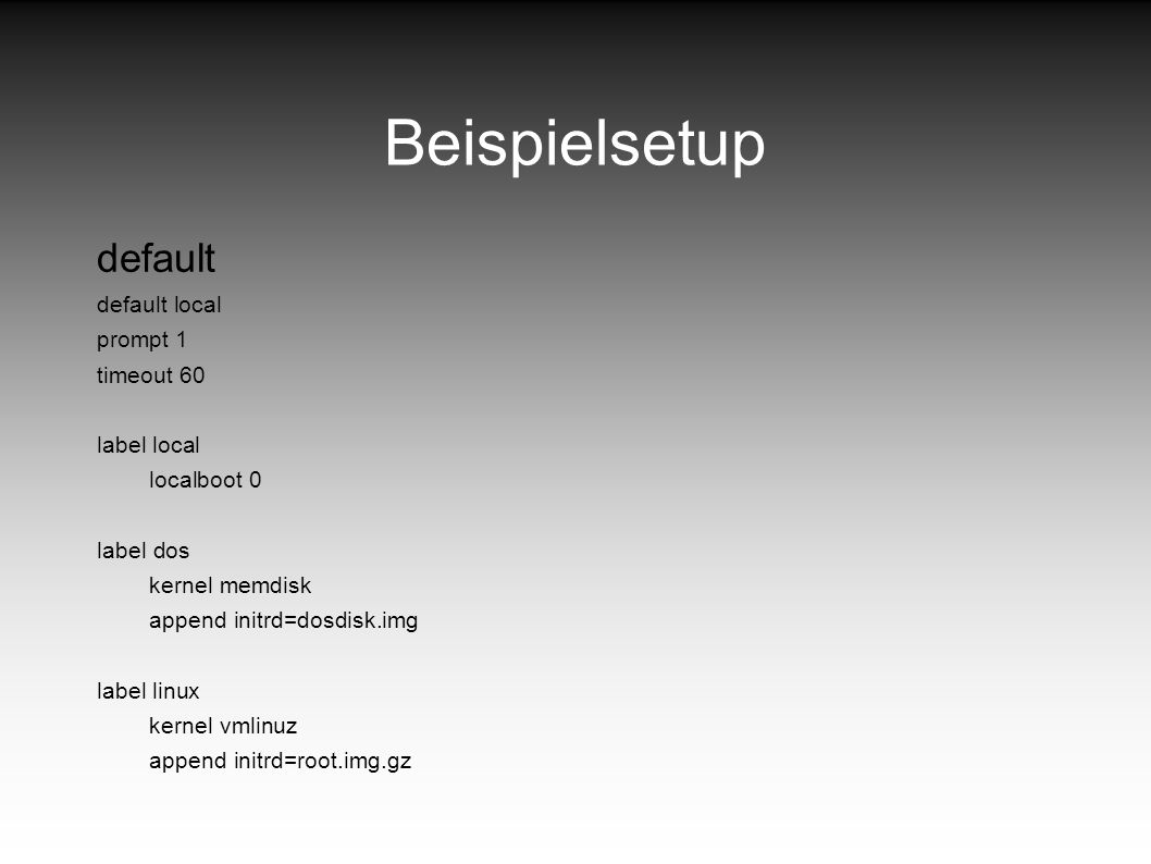 Beispielsetup default default local prompt 1 timeout 60 label local