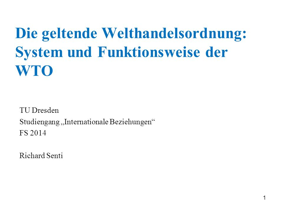 Die geltende Welthandelsordnung: System und Funktionsweise der WTO